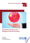 Operating Successfully in China   Strategies to Cope with Uncertainty Book