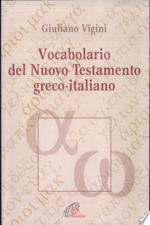Download Guida al Nuovo Testamento: Vocabolario del Nuovo Testamento greco-italiano online Books - godinez books
