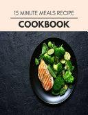 15 Minute Meals Recipe Cookbook