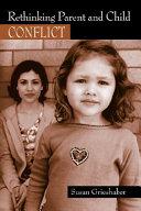Rethinking Parent and Child Conflict