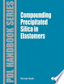 Compounding Precipitated Silica in Elastomers