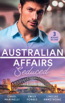 Australian Affairs  Seduced  The Accidental Romeo  Bayside Hospital Heartbreakers     Breaking the Playboy s Rules   The Return of Her Past