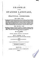 A grammar of the Spanish language  : with practical exercises