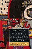 Essays on Women  Medicine and Health