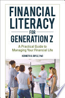 Financial Literacy for Generation Z  A Practical Guide to Managing Your Financial Life Book