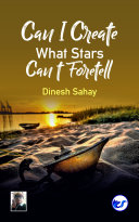 Can I Create What Stars Can't Foretell? Book