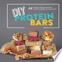 DIY Protein Bars Cookbook [3rd Edition]
