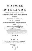 Histoire d'Irlande depuis les temps les plus recules jusqu' a l'acte d'union avec la Grande-Bretagne en 1801, traduite de l'anglais par Pierre Lamontagne