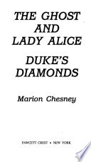 The Duke's Diamonds; The Ghost and Lady Alice