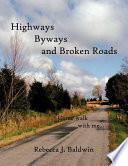 Highways Byways And Broken Roads Book