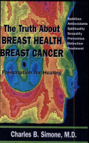 The Truth about Breast Health-- Breast Cancer