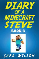 Diary of a Minecraft Steve (Book 3)