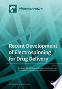 Recent Development of Electrospinning for Drug Delivery
