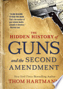 The Hidden History of Guns and the Second Amendment