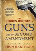 The Hidden History of Guns and the Second Amendment Pdf/ePub eBook