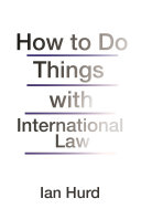 How to Do Things with International Law - Seite 154