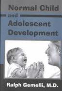 Normal Child and Adolescent Development