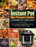 Instant Pot Max Pressure Cooker Cookbook 2020 2021