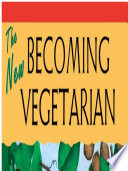"""The New Becoming Vegetarian: The Essential Guide to a Healthy Vegetarian Diet"" by Vesanto Melina, Brenda Davis"