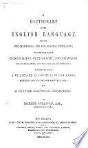 A Dictionary of the English Language  To which are added  a Vocabulary of Scripture Proper Names  and a concise Classical Dictionary