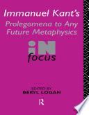 Immanuel Kant's Prolegomena to Any Future Metaphysics in Focus