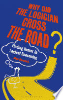 Why Did the Logician Cross the Road?