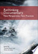 Rethinking Documentary New Perspectives And Practices