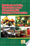 Handbook on Fruits  Vegetables   Food Processing with Canning   Preservation  3rd Edition