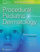 Procedural Pediatric Dermatology Book