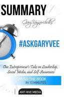 Summary #AskGaryVee by Gary Vaynerchuck