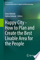 Happy City   How to Plan and Create the Best Livable Area for the People