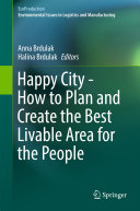 Happy City - How to Plan and Create the Best Livable Area for the People