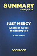 Summary   Insights of Just Mercy A Story of Justice and Redemption by Bryan Stevenson   Goodbook Book