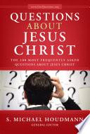 Questions about Jesus Christ