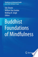 """Buddhist Foundations of Mindfulness"" by Edo Shonin, William Van Gordon, Nirbhay N. Singh"
