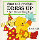 Spot and Friends Dress Up Book PDF
