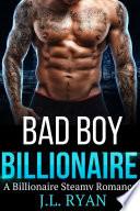 Bad Boy Billionaire  An Alpha Male Romance