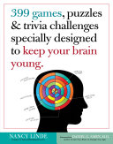 399 Games, Puzzles & Trivia Challenges Specially Designed to Keep Your Brain Young. Pdf