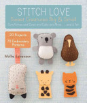Stitch Love: Sweet Creatures Big and Small