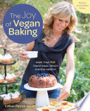 """The Joy of Vegan Baking, Revised and Updated: The Compassionate Cooks' Traditional Treats and Sinful Sweets"" by Colleen Patrick-Goudreau"