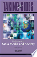 Mass Media and Society: Taking Sides - Clashing Views in Mass Media and Society