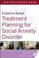 Evidence Based Treatment Planning For Social Anxiety Dvd Facilitator S Guide Book PDF