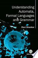 Understanding Automata, Formal Languages and Grammar