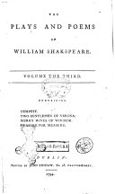 The Plays and Poems of William Shakspeare, in Sixteen Volumes. Collated Verbatim with the Most Authentick Copies, and Revised: with the Corrections and Illustrations of Various Commentators; to which are Added, an Essay on the Chronological Order of His Plays; an Essay Relative to Shakspeare and Jonson; a Dissertation on the Three Parts of King Henry 6. An Historical Account of the English Stage, and Notes; by Edmond Malone