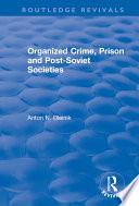 Organized Crime  Prison and Post Soviet Societies