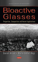 Bioactive Glasses  Properties  Composition and Recent Applications