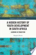 A Hidden History of Youth Development in South Africa
