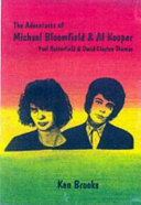 The Adventures of Mike Bloomfield   Al Kooper with Paul Butterfield and David Clayton Thomas
