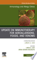 Update in Immunotherapy for Aeroallergens  Foods  and Venoms  An Issue of Immunology and Allergy Clinics of North America E Book Book