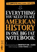 Everything You Need to Ace American History in One Big Fat Notebook Book